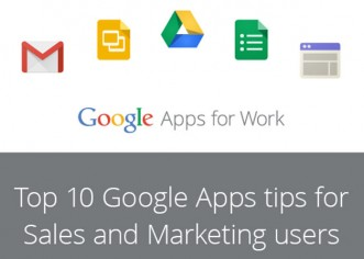 Top 10 Google Apps tips for Sales and Marketing users
