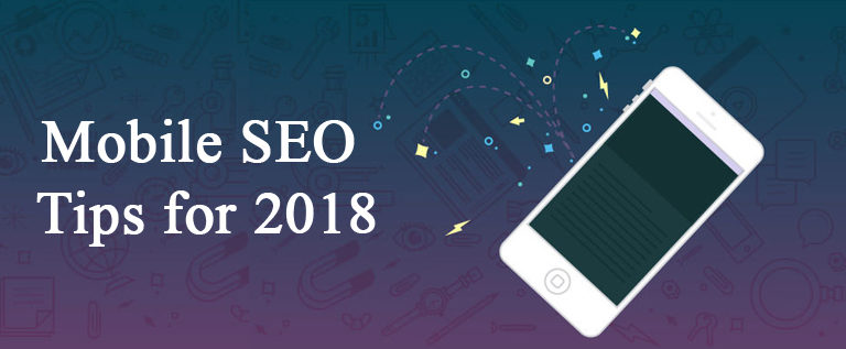 Mobile SEO Tips for 2018 From a Mobile Marketing Experts